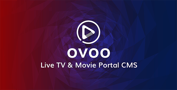 OVOO - Live TV & Movie Portal CMS with Membership System v3.2.7 Nulled